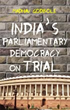 India's Parliamnetary Democracy on Trial