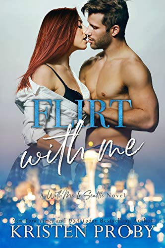 Flirt With Me: A With Me In Seattle Novel (With Me In Seattle - The O'Callaghans Book 4)