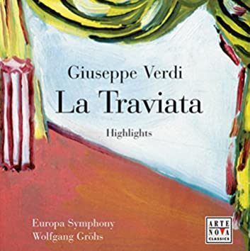 Opera Highlights - Verdi: La Traviata