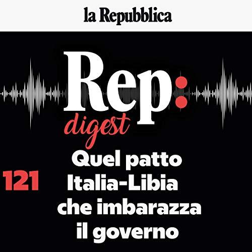 Quel patto Italia-Libia che imbarazza il governo cover art
