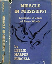 Miracle in Mississippi: Laurence C. Jones of Piney Woods