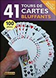 41 tours de cartes bluffants