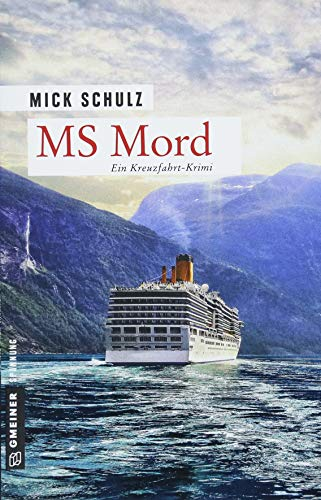 MS Mord: Kriminalroman (Kriminalromane im GMEINER-Verlag)