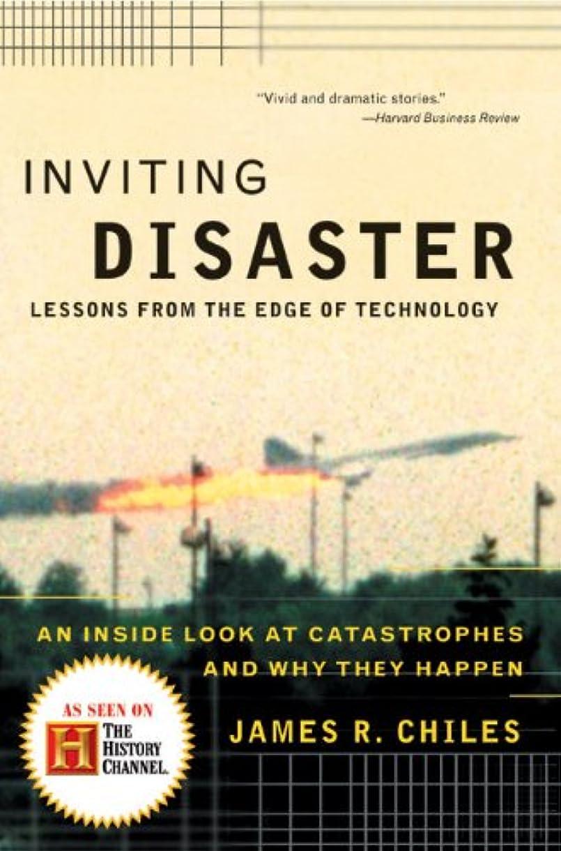 棚マトロン血Inviting Disaster: Lessons From the Edge of Technology (English Edition)
