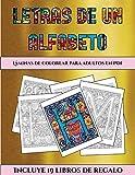 Láminas de colorear para adultos en PDF (Letras de un alfabeto inventado): Este libro contiene 30 láminas para colorear que se pueden usar para ... y descargarse en PDF e incluye o: 5