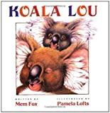 Koala Lou by Fox, Mem (1989) Hardcover
