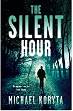[(The Silent Hour)] [ By (author) Michael Koryta ] [May, 2013]