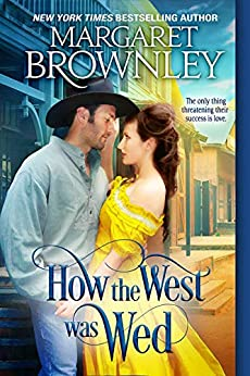 How The West Was Wed (A Match Made in Texas Book 3) by [Margaret Brownley]