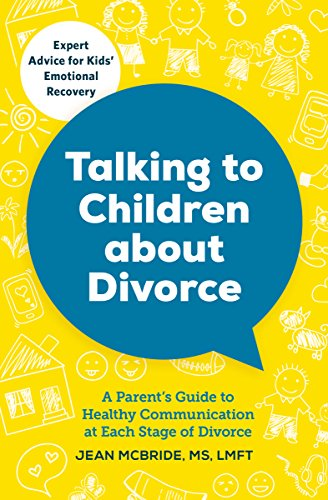 Compare Textbook Prices for Talking to Children About Divorce: A Parent's Guide to Healthy Communication at Each Stage of Divorce  ISBN 9781623156855 by Jean McBride MS LMFT