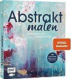 Abstrakt malen: Grundlagen und Kreativtechniken für 20 experimentelle Bilder in Acryl und Mixed-Medi...
