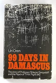 99 Days in Damascus: The Story of Professor Shlomo Samueloff and the Hijack of TWA Flight 840
