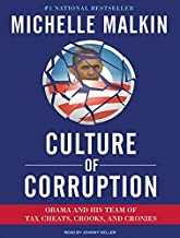 Culture of Corruption: Obama and His Team of Tax Cheats, Crooks, and Cronies by Michelle Malkin (2009-09-01)