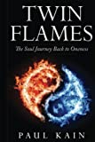Twin Flames:: The Soul Journey Back to Oneness