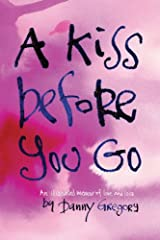 A Kiss Before You Go: An Illustrated Memoir of Love and Loss Hardcover