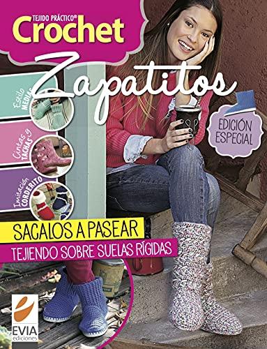 Crochet zapatitos: Ideas para tejer zapatitos y botas. Agregales suelas rígidas y ¡sacalos a pasear! (CROCHET I nº 4)