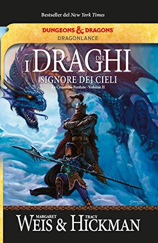 I draghi del signore dei cieli. Le cronache perdute. DragonLance (Vol. 2)