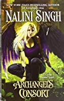 Archangel's Consort (A Guild Hunter Novel) by Nalini Singh(2011-01-25)