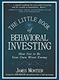 The Little Book of Behavioral Investing: How not to be your own worst enemy (Little Books. Big Profits (UK))