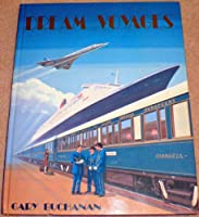 Dream Voyages: Concorde, Q.E.II, Orient Express