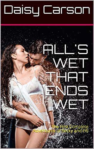 ALL'S WET THAT ENDS WET: The First Complete Adventures of Becky and Fifi