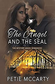 The Angel and the SEAL (The Mystery Angel Romances Book 3) by [Petie McCarty]