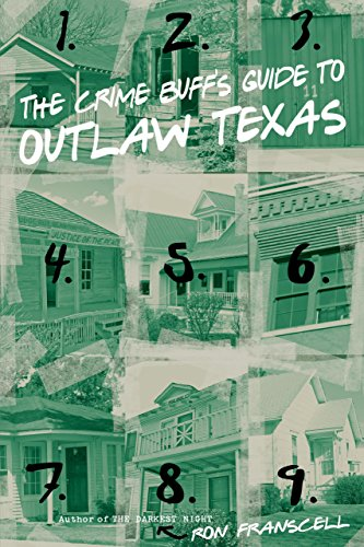 Compare Textbook Prices for The Crime Buff's Guide to Outlaw Texas First Edition ISBN 9780762759651 by Franscell, Ron