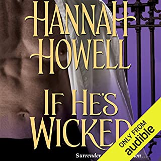 If He's Wicked                   By:                                                                                                                                 Hannah Howell                               Narrated by:                                                                                                                                 Ashford MacNab                      Length: 10 hrs and 36 mins     2 ratings     Overall 5.0
