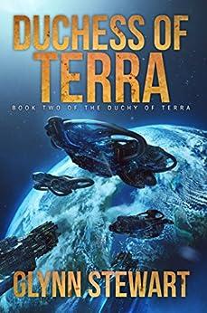 Duchess of Terra (Duchy of Terra Book 2) by [Glynn Stewart]
