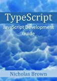TypeScript: JavaScript Development Guide (English Edition)