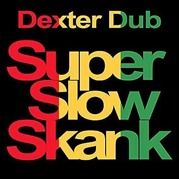 Super Slow Skank