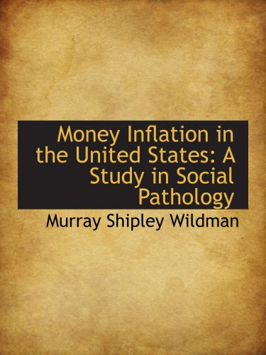 Money Inflation in the United States: A Study in Social Pathologyの詳細を見る