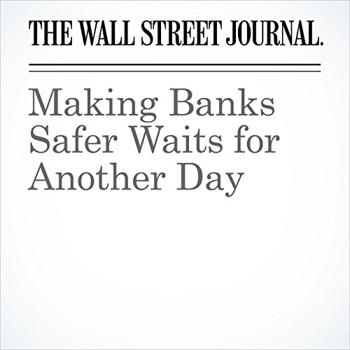 Making Banks Safer Waits for Another Day copertina