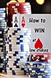 How to WIN at low stakes 1-2 No Limit Poker: Texas Holdem, Poker Techniques, Winning Strategies
