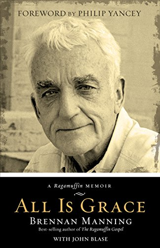 All Is Grace: A Ragamuffin Memoir (English Edition)