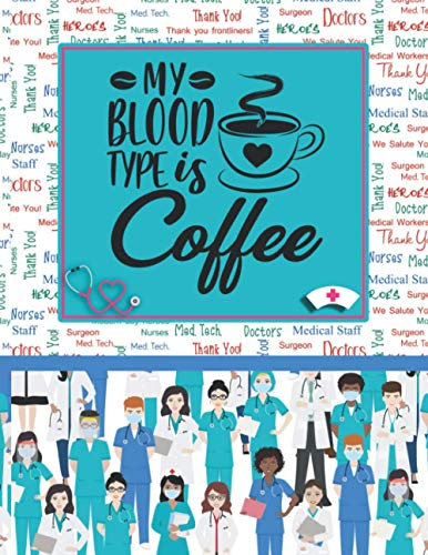 My Blood Type Is Coffee: Nurse Assessment Report Notebook | Home Health Care Nurses Journal | Thank