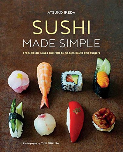 Preisvergleich Produktbild Sushi Made Simple: From classic wraps and rolls to modern bowls and burgers
