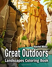 Great Outdoors Landscapes Coloring Book: Wild Nature, Grand Canyon, Mountains, Desert Wilderness and Wildlife – Adults Recreation