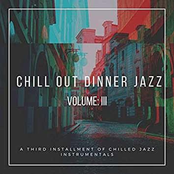 Chill out Dinner Jazz Vol: 3