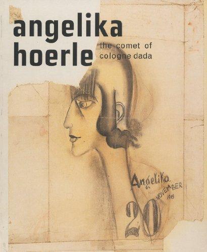 Angelika Hoerle.  The comet of cologne dada