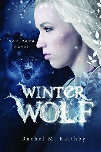 Winter Wolf (A New Dawn Novel Book 1) by [Rachel M. Raithby]
