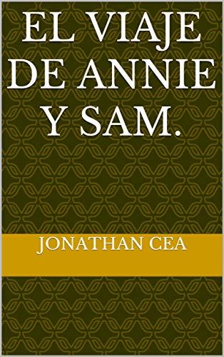 El viaje de Annie y Sam. (Spanish Edition)