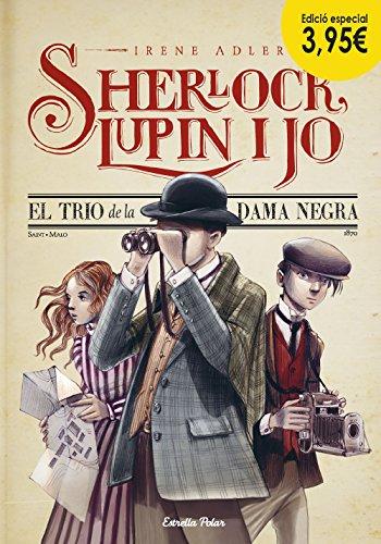 El trio de la dama negra. Edició especial 3,95: Sherlock, Lupin i jo 1