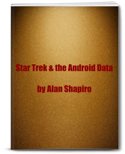 Star Trek and the Android Data (The Meaning of Star Trek) (English Edition)