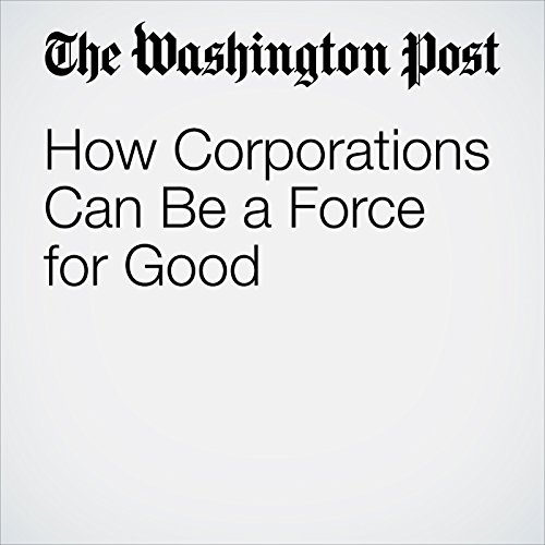 How Corporations Can Be a Force for Good audiobook cover art