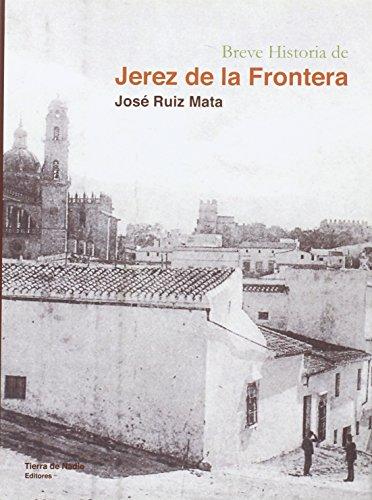 BREVE HISTORIA DE JEREZ DE LA FRONTERA