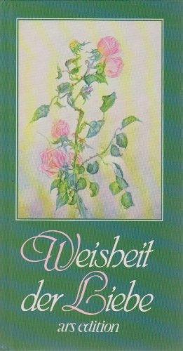 Weisheit der Liebe (Sammlung Weisheit)