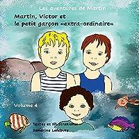 Martin, Victor et le petit garçon extra-ordinaire
