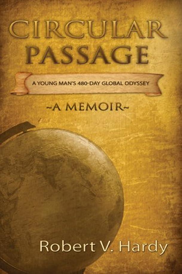 暗殺レモンちらつきCircular Passage - A young man's 480-day global odyssey (English Edition)