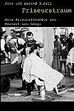Friseurstraum: Eine Kriminalkomödie in sechzehn Abschnitten (Finn und Roland 3)