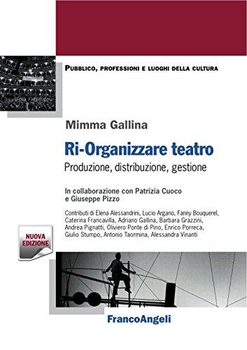 Ri-organizzare teatro. Produzione, distribuzione, gestione